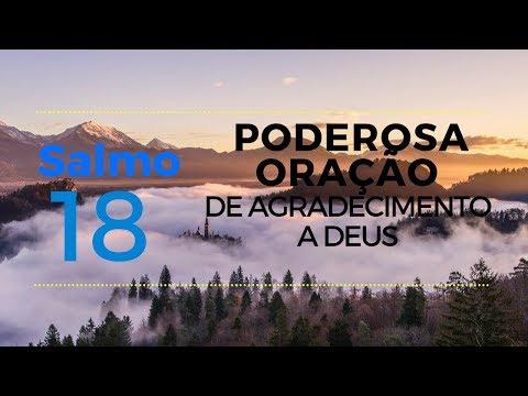 Salmo 18 - Poderosa oração de agradecimento a Deus