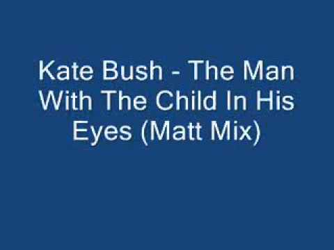 Kate Bush - The Man With The Child In His Eyes (Matt Mix).avi