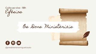 Os Dons Ministeriais | Culto ao Vivo