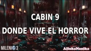 Milenio 3 - Cabin 9, donde vive el horror