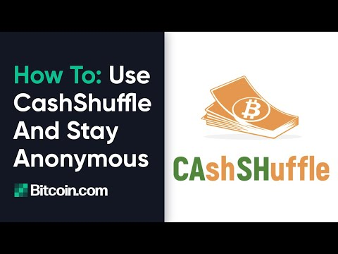 Tutorial: How To Use CashShuffle To Have Anonymous Bitcoin Cash Transactions By Roger Ver