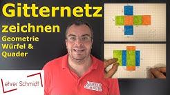 Gitternetz zeichnen | Würfel & Quader | Mathematik - einfach erklärt | Lehrerschmidt
