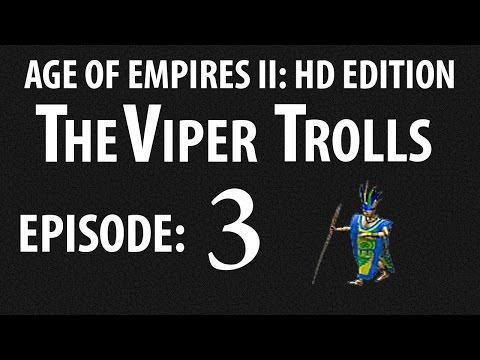 AOE2 - THEVIPER TROLLS! EPISODE 3: HAPPY WOLOLO