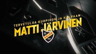 Tervetuloa KalPaan ja Kuopioon, Matti Järvinen!