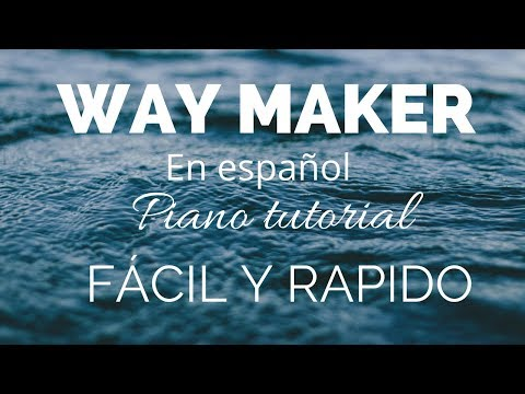 Chords for Way Maker en español- Piano tutorial Fácil