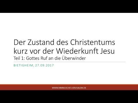 Teil 1:Der Zustand des Christentums kurz vor der Wiederkunft Jesu