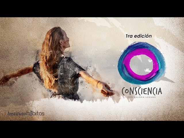 Consciencia con Valeria Lozano