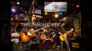 "HUMAN DRAMA ""This Tangled Web"" Videography JOHN SANTANA DRAMAEYE.CO"