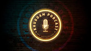 Khuddam Podcast (Ep. 15)- Geduld und Ramadan - Imam Sadaqat Ahmad Sahib (Urdu)