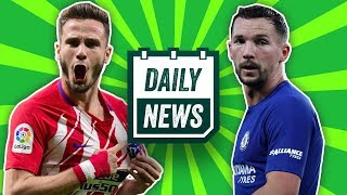 TRANSFER NEWS: Saul Niguez to Arsenal & Danny Drinkwater to leave Chelsea? ► Daily Football News