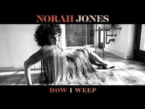 Norah Jones - How I Weep (Official Audio)