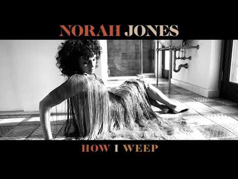 """Norah Jones - New Song """"How I Weep"""""""