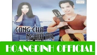 NGOC SON - NUOC MAT ME TOI [AUDIO/HOANGDINH OFFICIAL] | Album CONG CHA NGHIA ME