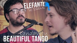 ELEFANTE SESSIONS | bandavoou - Beautiful Tango
