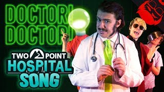 DOCTOR! DOCTOR! | Two Point Hospital Song feat. Rustage