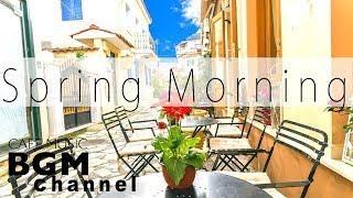 Spring Cafe Music Mix Relaxing Jazz & Bossa Nova Music Morning Jazz