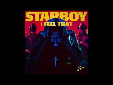 The Weeknd Ft Daft Punk - I Feel That Starboy...