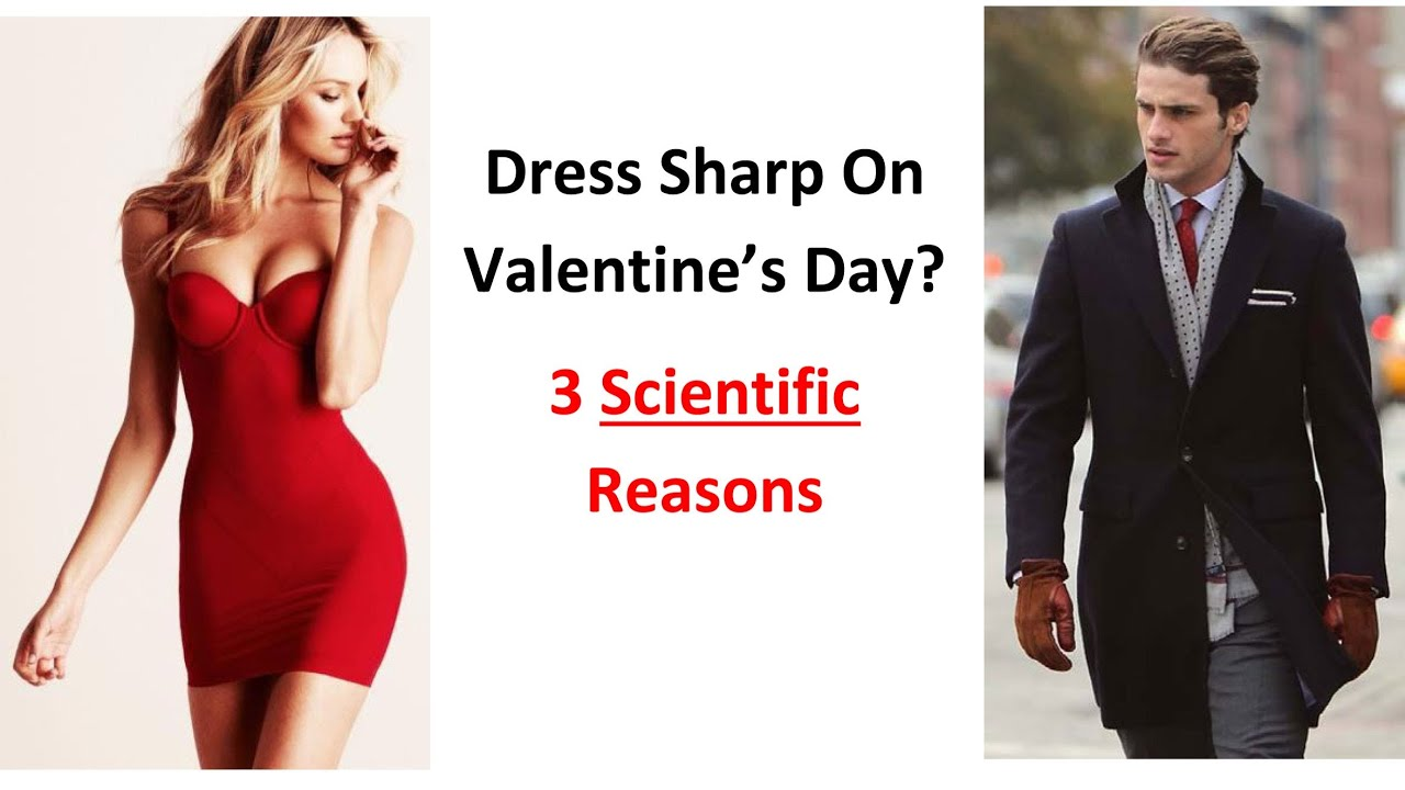 3 Scientific Reasons Why Men Should Dress Sharp On Valentines Day