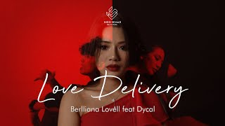Berlliana Lovell - Love Delivery Ft. Dycal