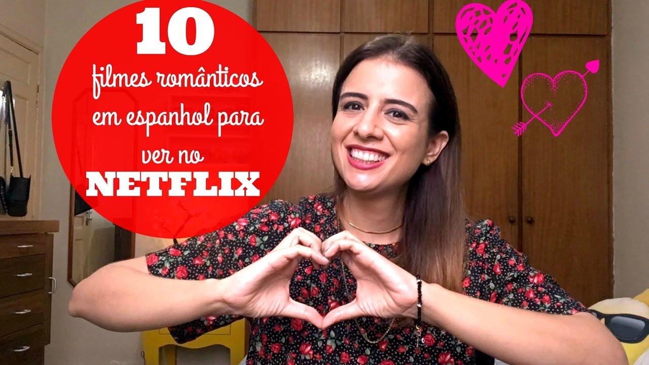 10 Filmes Românticos Em Espanhol Para Ver No NETFLIX