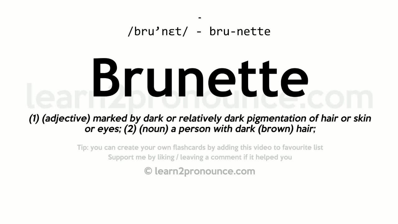 Pronunciation of Brunette  Definition of Brunette