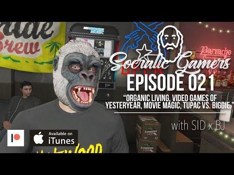 Socratic Gamers EP021 | Organic Living, Video Games Of Yesteryear, Movie Magic, Tupac vs. Biggie