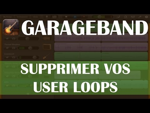 Garageband: Supprimer vos User Loops