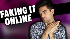 Faking It Online