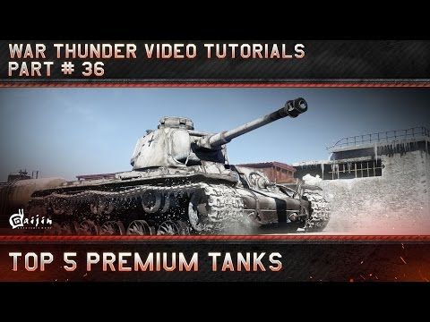 Top 5 Premium Tanks - War Thunder Video Tutorials from YouTube · Duration:  6 minutes 20 seconds