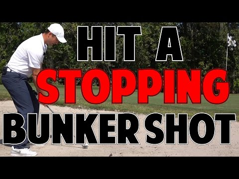 HOW TO HIT A HIGH BUNKER SHOT THAT STOPS