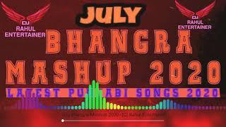 July Bhangra Mashup 2020  Dj Rahul Entertainer Latest New Bhangra Mashup 2020