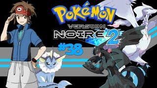 Pokémon Noire 2 Episode 38-Zekrom et Reshiram, Idéal et Réalité