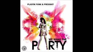 Plastik Funk & Presskit - We Make The Party (Original Mix) (Tiger Records)