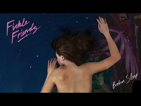 Fickle Friends - Broken Sleep (Official Audio) Mp3
