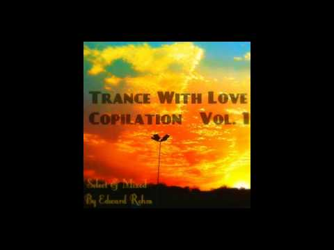 Trance With Love Copilation Vol  1