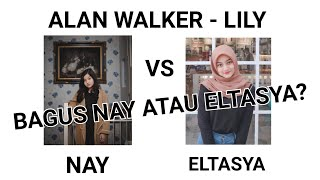 Download NAISA ALIFIA YURIZA (NAY) VS ELTASYA NATASHA. (COVER) ALAN WALKER - LILY (TERJEMAHAN INDONESIA) Mp3