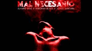 Álvaro Díaz - Mal Necesario (Con Letra y Link de Descarga) (Con Joyce Santana, Deborah Blues)