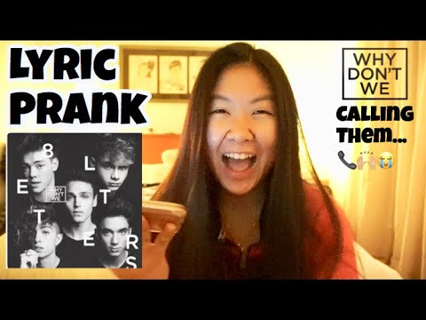 CALLING PEOPLE WITH 8 LETTERS - WHY DON'T WE  (song Lyric Prank)