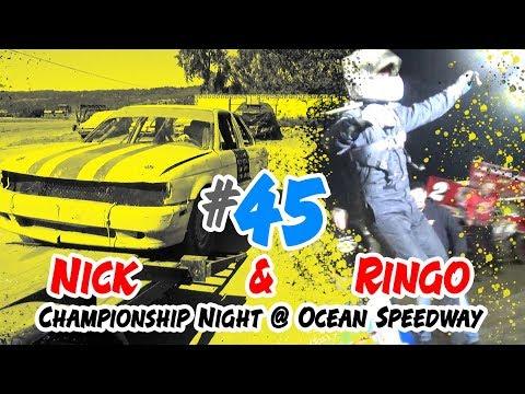 #45 Nick & Ringo - Championship Night @ Ocean Speedway