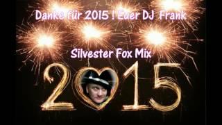 Silvester Fox Mix - DJ  Frank 2015 ( Danke )