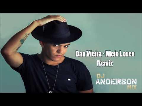 Dan Vieira - Meio Louco - Prod. Anderson Mix
