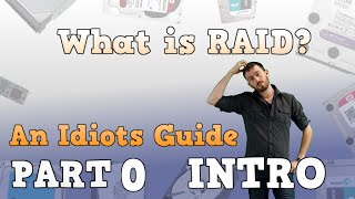 What is RAID? An idiots guide to RAID - Part 0 - The Intro