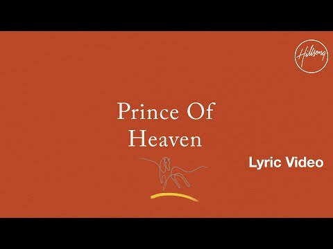 Prince Of Heaven Lyric Video - Hillsong Worship