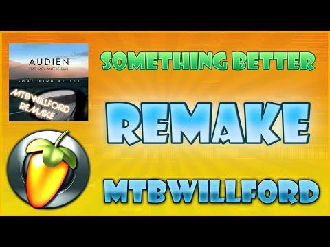 Audien - Something Better Ft. Lady Antebellum - MTBWillford FL Studio Remake + FLP