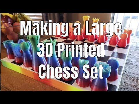 Making A Large 3D Printed Chess Set