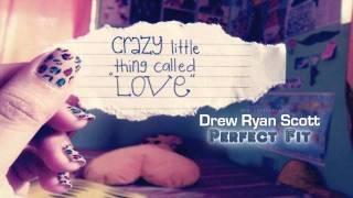 Perfect Fit - Drew Ryan Scott