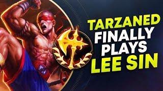 TARZANED FINALLY PLAYS LEE SIN! (FT. TYLER1) League of Legends