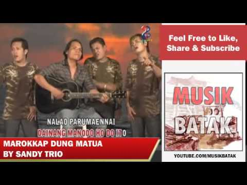 Lagu Batak - Sandy Trio - Marokkap Dung Matua