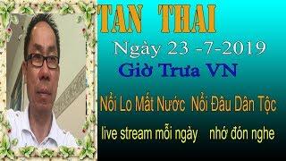 Tan Thai Truc Tiep   Ngày 23/7/2019 (Trưa  vn