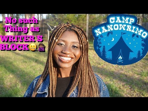 I Don't Believe in Writer's Block?! 🤷🏾‍♀️ | CAMP NANOWRIMO 2018 VLOG (WEEK 1)